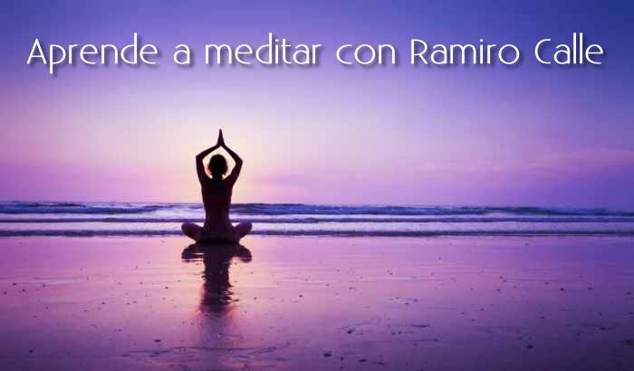 Aprende a meditar con Ramiro Calle