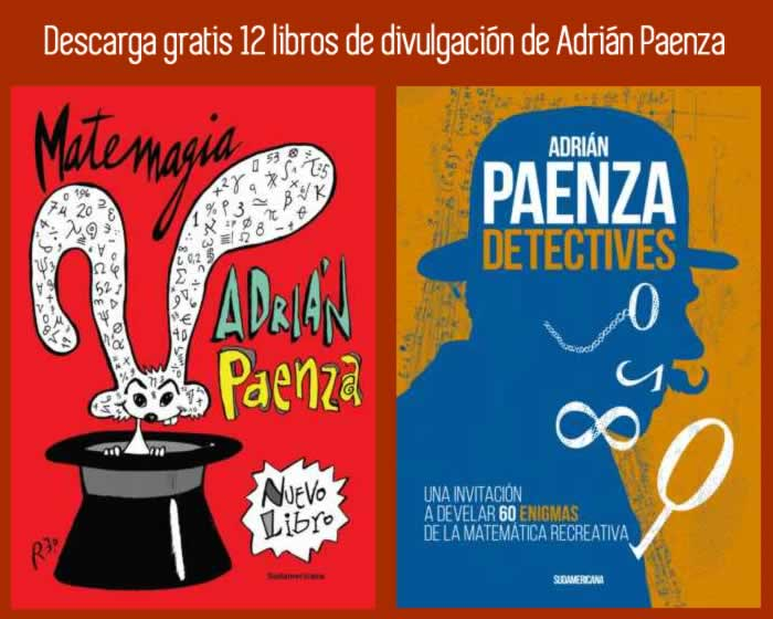 Descarga gratis 12 libros de divulgación de Adrián Paenza