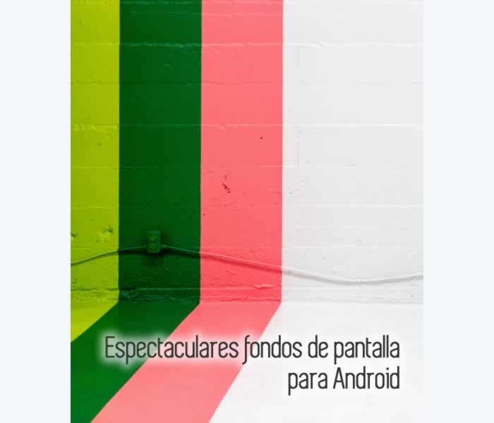 Espectaculares fondos de pantalla para Android