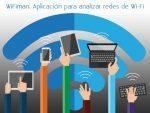 WiFiman. Aplicación para analizar redes de Wi-Fi