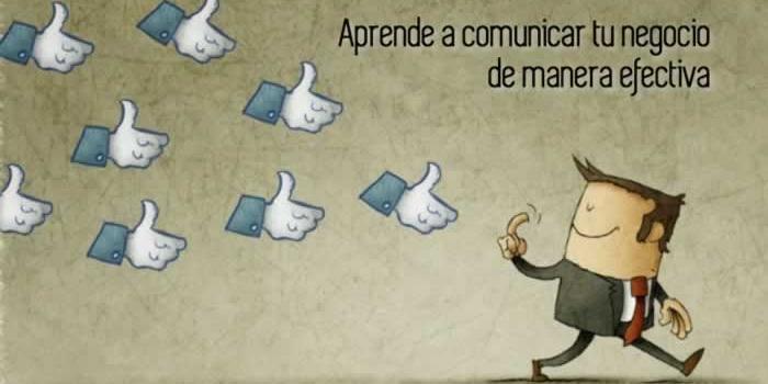 Aprende a comunicar tu negocio de manera efectiva