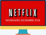 Lo nuevo de Netflix para diciembre de 2018