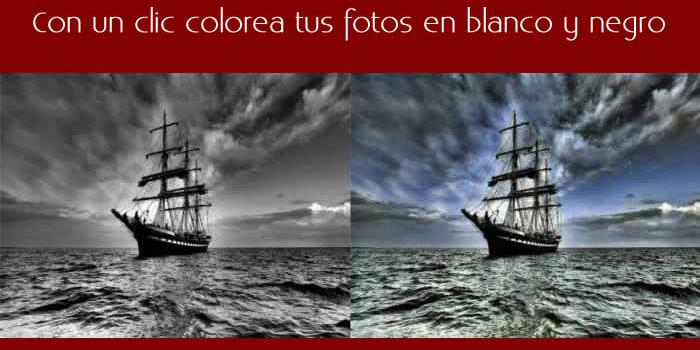 Con un clic colorea tus fotos en blanco y negro