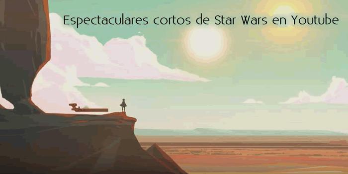 Espectaculares cortos de Star Wars en Youtube