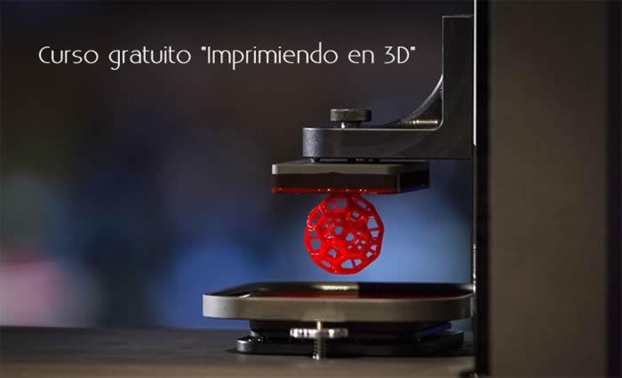"""Curso gratuito """"Imprimiendo en 3D"""""""