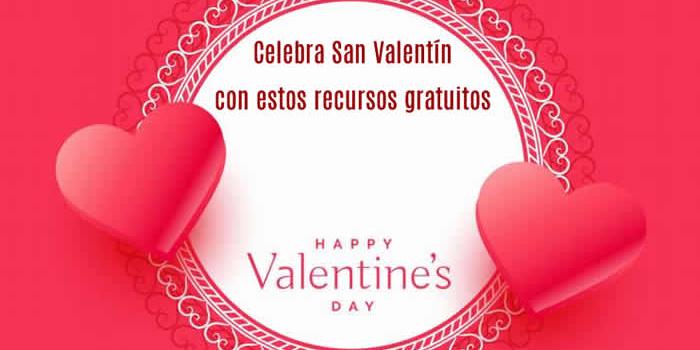 Celebra San Valentín con estos recursos gratuitos