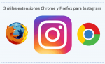 3 útiles extensiones Chrome y Firefox para Instagram