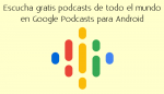 Escucha gratis podcasts de todo el mundo en Google Podcasts