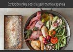 Exhibición online sobre la gastronomía española