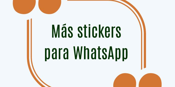 Más stickers para WhatsApp