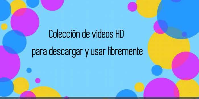 Colección de videos HD para descargar y usar libremente