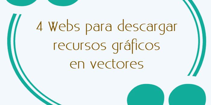 4 Webs para descargar recursos gráficos en vectores
