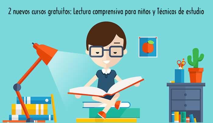 2 nuevos cursos gratuitos: Lectura comprensiva para niños y Técnicas de estudio
