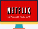 Las novedades de Netflix para julio 2019