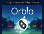 Orbia. Un juego relajante, divertido e innovador