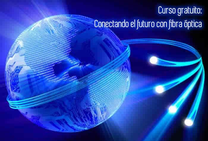 Curso gratuito: Conectando el futuro con fibra óptica