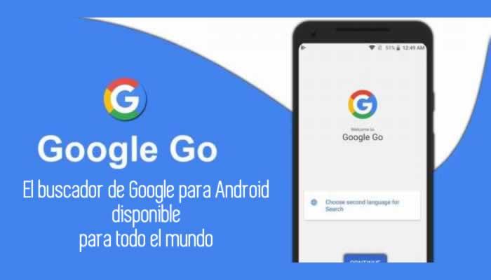 Google Go, el buscador de Google para Android disponible para todo el mundo