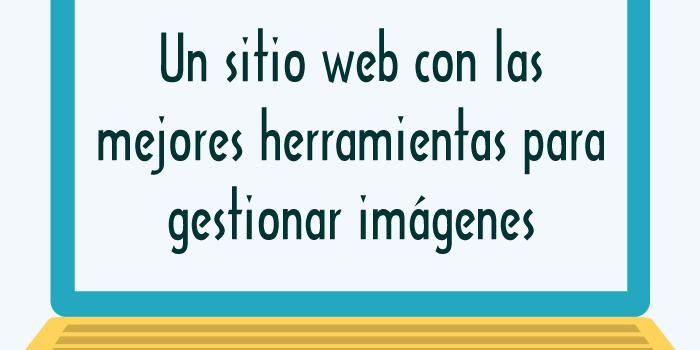Un sitio web con las mejores herramientas para gestionar imágenes