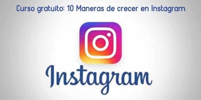 Curso gratuito online: 10 Maneras de crecer en Instagram