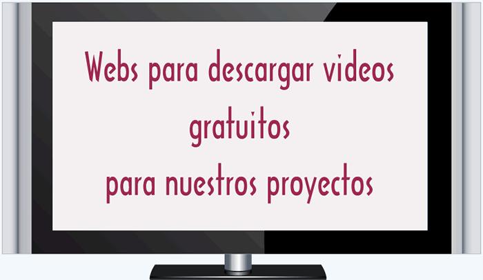 Webs para descargar videos para nuestros proyectos