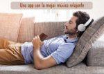 Una app con la mejor música relajante