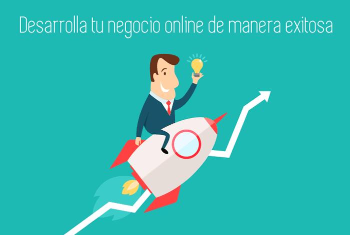 Desarrolla tu negocio online de forma exitosa