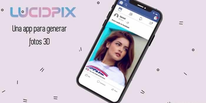 Lucidpix. Nueva app para generar fotos 3D desde tu móvil
