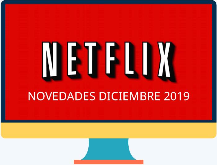 Netflix con novedades y estrenos para diciembre de 2019