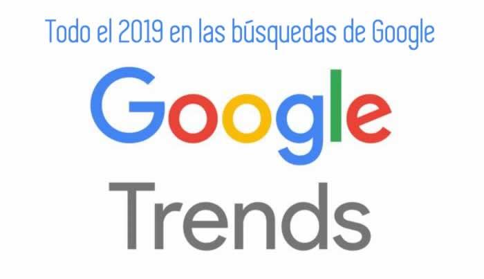 Todo el 2019 en las búsquedas de Google