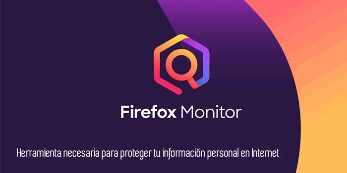 Firefox Monitor. Herramienta necesaria para proteger tu información personal en Internet