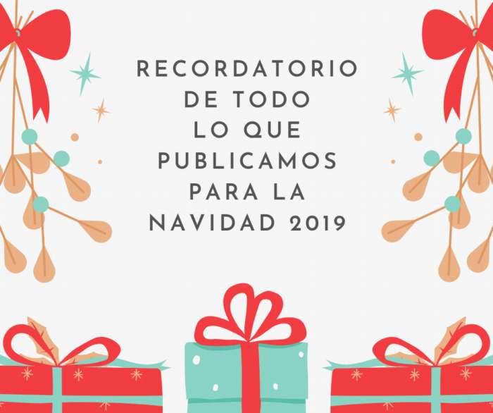 Recordatorio de todo lo que publicamos para la Navidad 2019