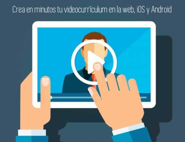 Crea en minutos tu videocurrículum en la web, iOS y Android