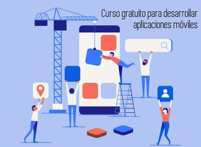 Curso gratuito para desarrollar aplicaciones móviles