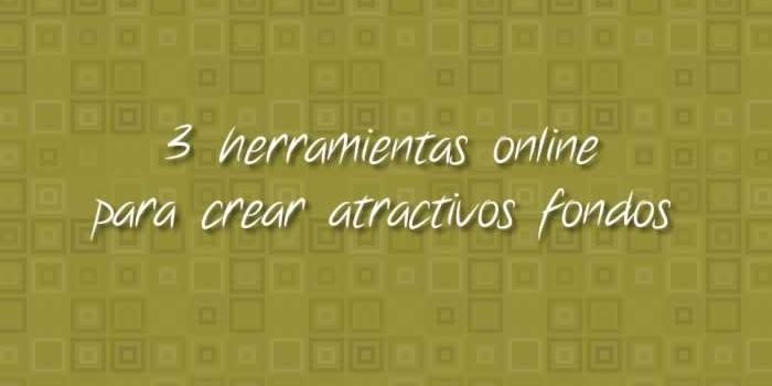 3 herramientas online para crear atractivos fondos