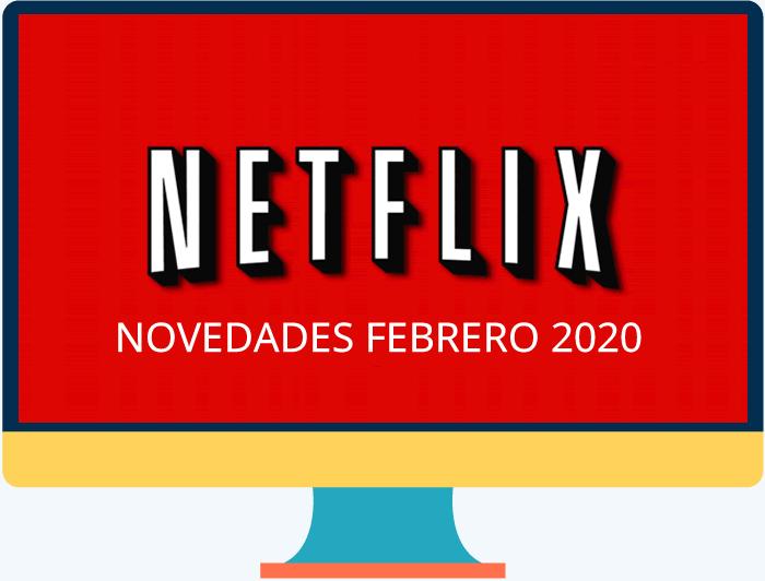Netflix con interesantes novedades y estrenos para febrero 2020