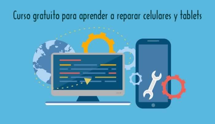Curso gratuito para aprender a reparar celulares y tablets