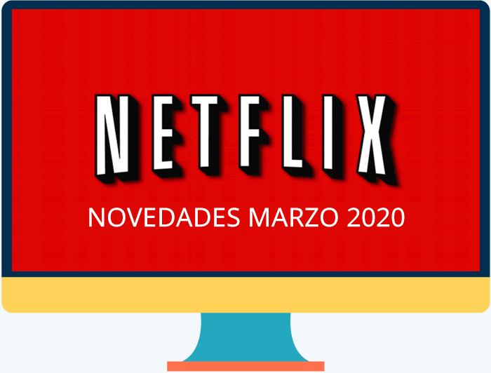 Netflix - Novedades y estrenos para marzo 2020