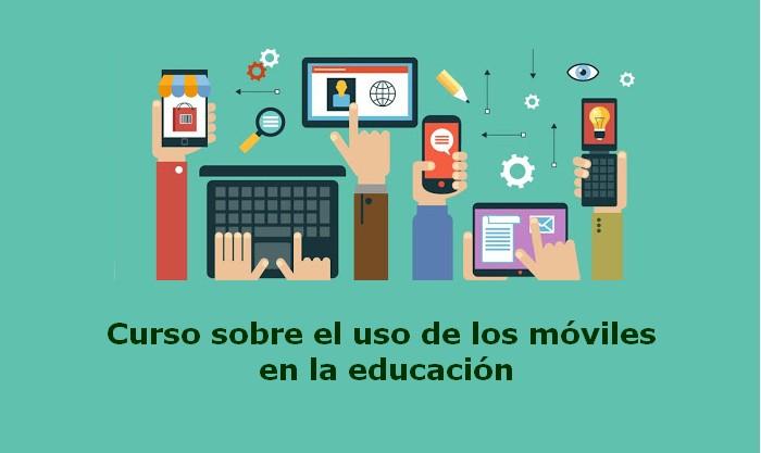 Curso sobre el uso de los móviles en la educación