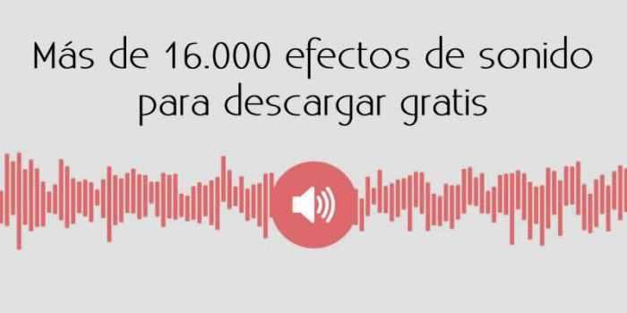 16 mil efectos de sonido para descargar gratis