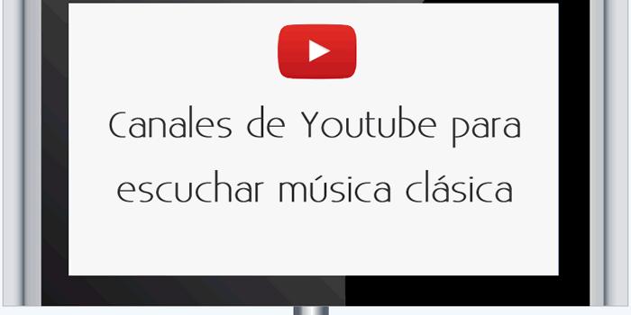 Canales de Youtube para escuchar música clásica