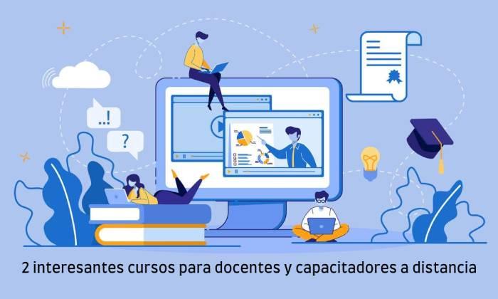 2 interesantes cursos para docentes y capacitadores a distancia