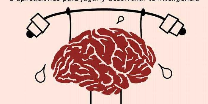 2 aplicaciones para jugar y desarrollar tu inteligencia