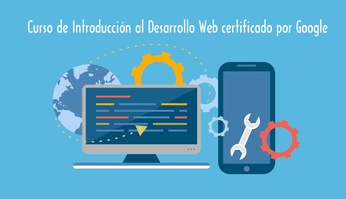 Curso de Introducción al Desarrollo Web certificado por Google