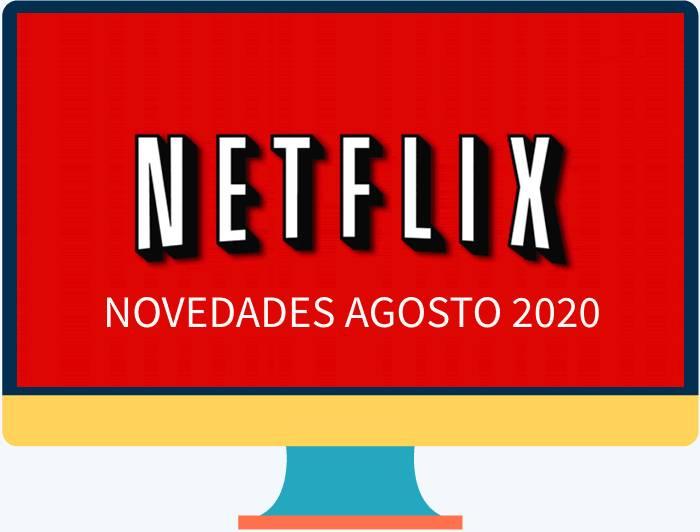 Netflix nos propone muchas novedades y estrenos para agosto 2020