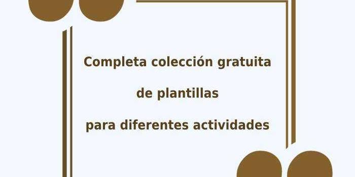 Completa colección gratuita de plantillas para diferentes actividades