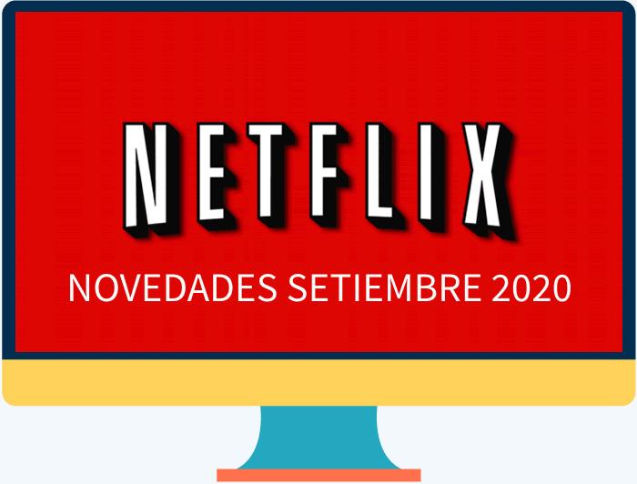 Todo lo nuevo de Netflix para el mes de septiembre 2020
