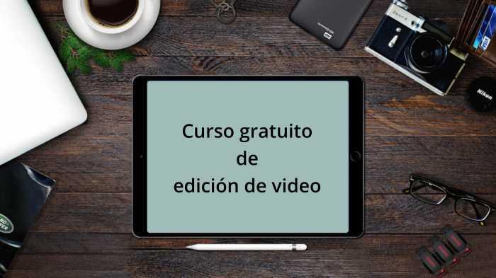 Curso gratuito de edición de video