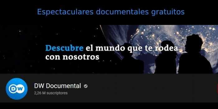 DW Documental, espectaculares documentales gratuitos para conocer el mundo que nos rodea
