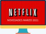 Lo nuevo en Netflix para marzo 2021