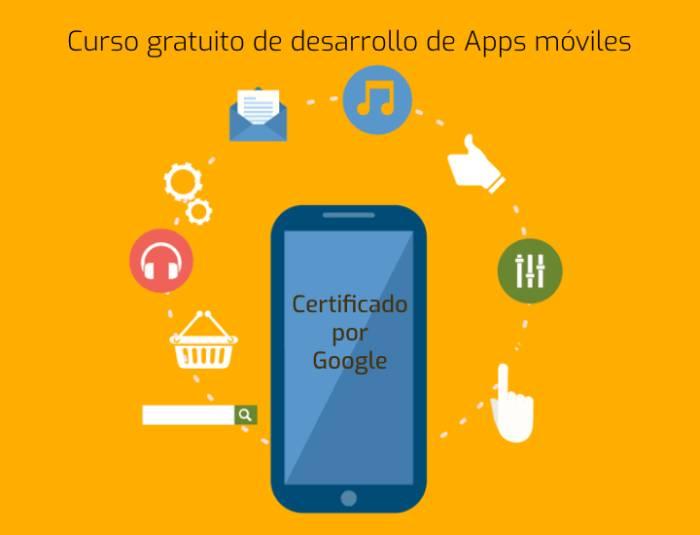 Curso gratuito de desarrollo de Apps móviles. Certificado por Google